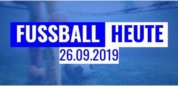 Fussball heute live im TV am 26.09.2019