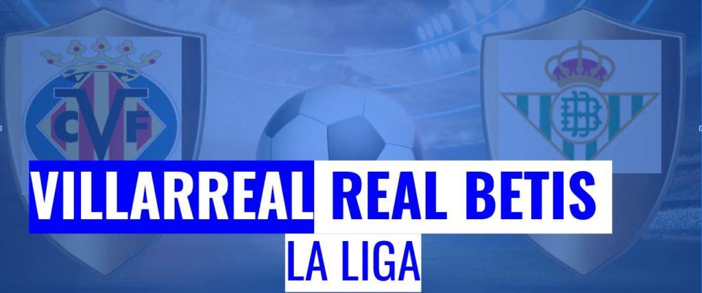 Fussball heute Villarreal vs Real Betis