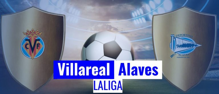 Villareal vs Alavea LaLiga