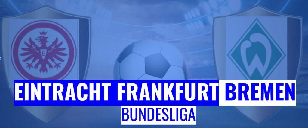 Fussball heute Eintracht Frankfurt vs Bremen