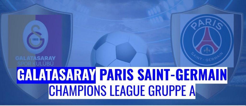 Fussball heute Galatasaray vs Paris St-Germain