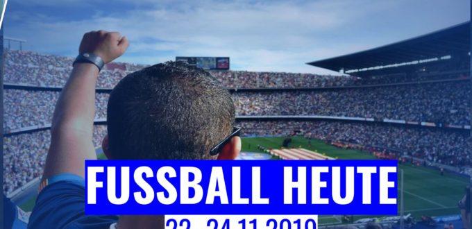 Fussball-heute-22.-24.11.2019