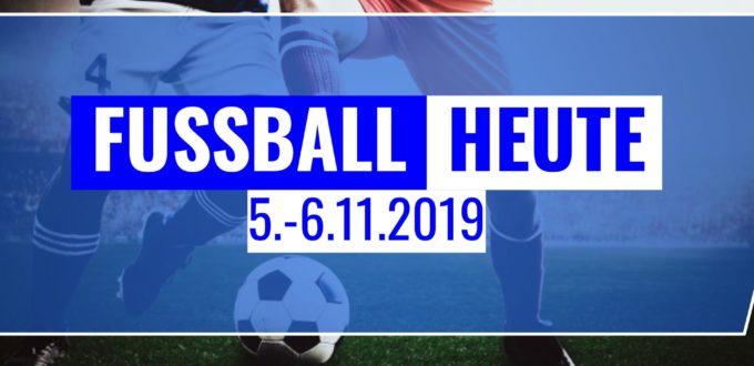 Fussball heute am 5-6.11.2019
