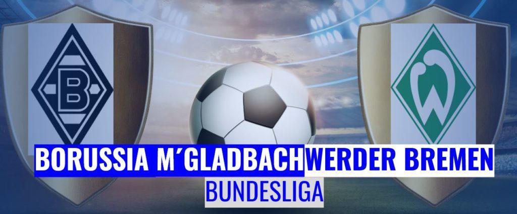 Fussball heute Borussia M´Gladbach vs Werder Bremen