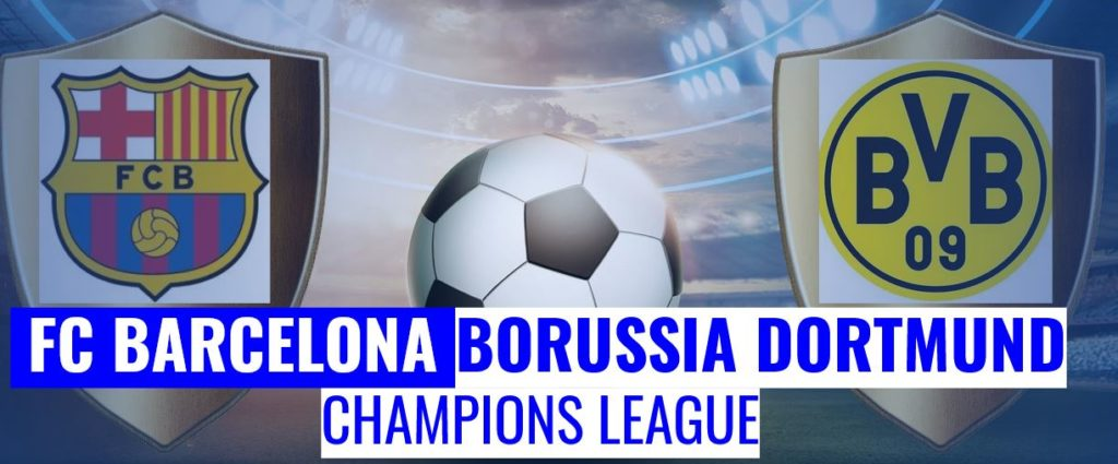 Fussball heute FC Barcelona vs Borussia Dortmund Champions League