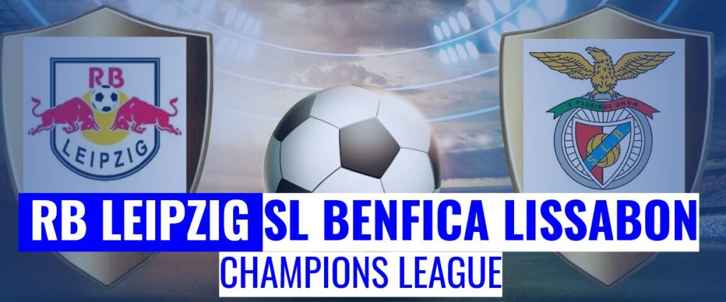 Fussball heute RB Leipzig vs Benfica Lissabon Champions League