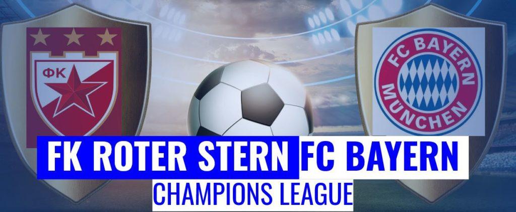 Fussball heute Roter Stern vs FC Bayern Champions League