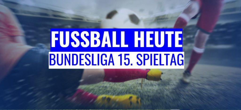 Fussball-heute am 15. Spieltag der Bundeliga