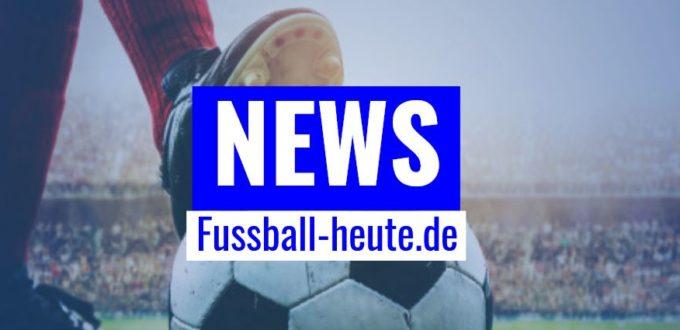 Fussball heute News