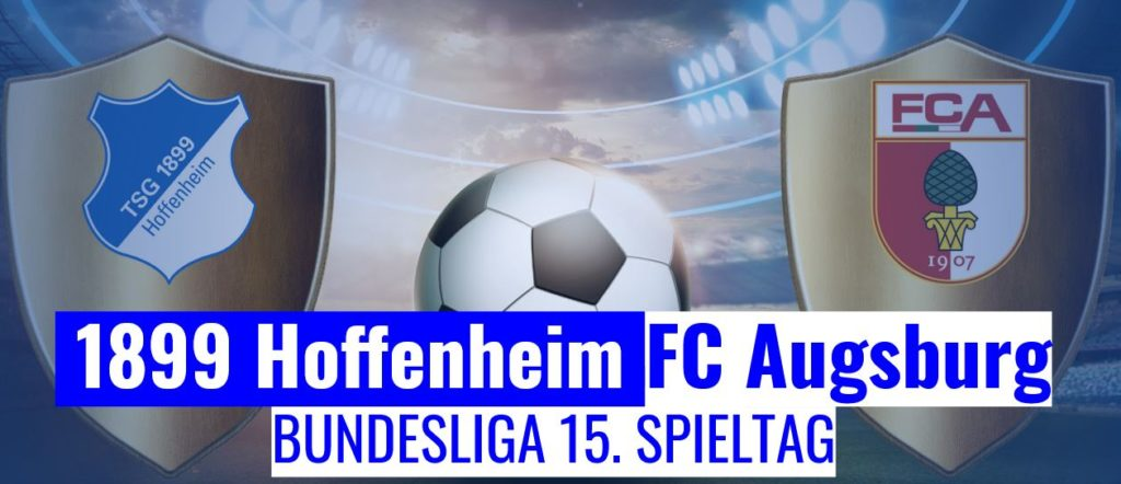 Fussball Heute Hoffenheim Augsburg Bundesliga
