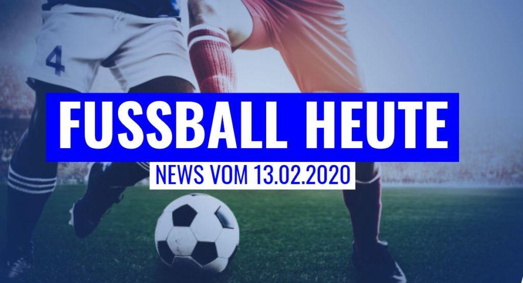 Fussball heute am 13.02.2020
