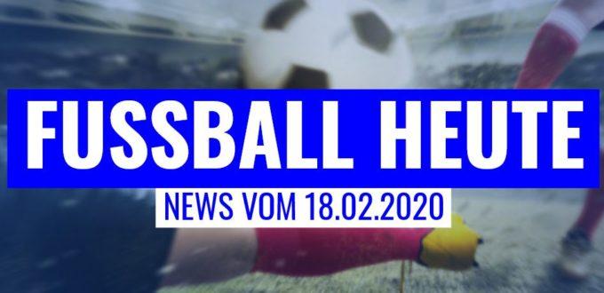Fussball heute - 18.02.2020