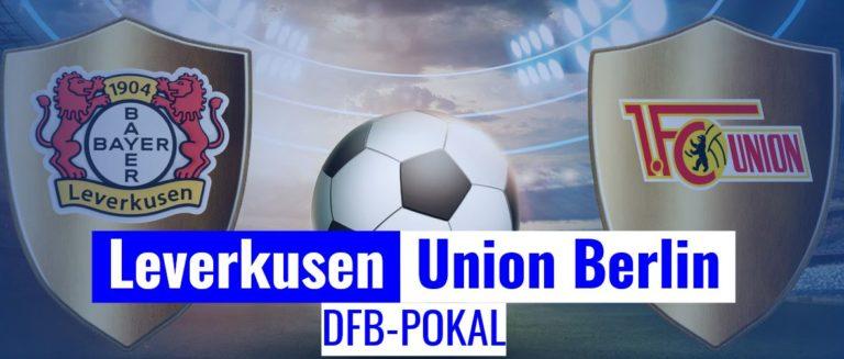 Fussball heute - DFB Pokal Leverkusen - Union Berlin