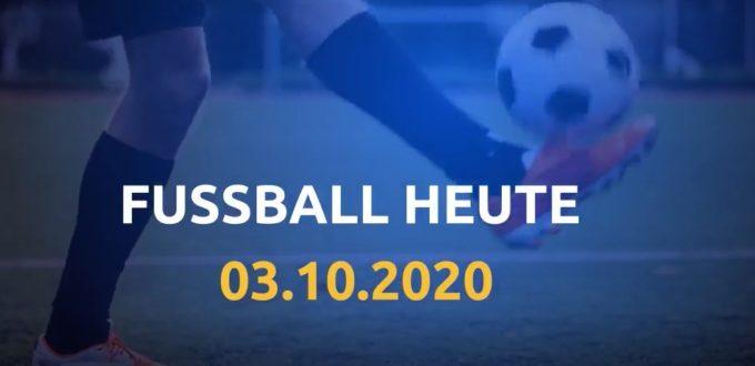 Fussball heute 03.10.2020